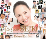 We Love SEIKO – 35th Anniversary 松田聖子 究極オールタイムベスト 50+2 Songs – (Deluxe Edition)