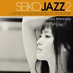 SEIKO JAZZ 2【初回限定盤B】完全限定生産